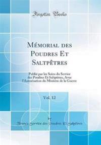 Mémorial des Poudres Et Saltpêtres, Vol. 12