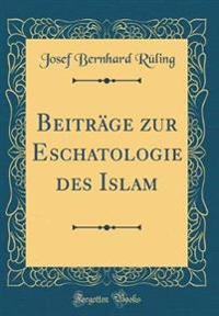 Beiträge zur Eschatologie des Islam (Classic Reprint)