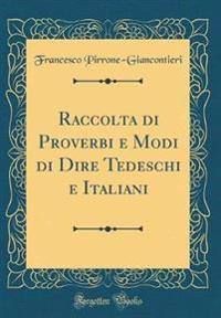 Raccolta di Proverbi e Modi di Dire Tedeschi e Italiani (Classic Reprint)