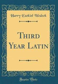 Third Year Latin (Classic Reprint)