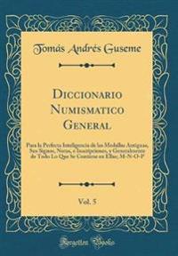 Diccionario Numismatico General, Vol. 5