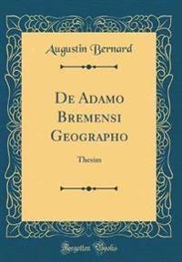 De Adamo Bremensi Geographo