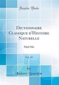 Dictionnaire Classique d'Histoire Naturelle, Vol. 10