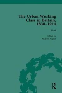 The Urban Working Class in Britain, 1830-1914