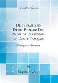 De l'Infamie en Droit Romain; Des Noms de Personnes en Droit Français