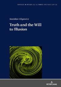 Truth and the Will to Illusion