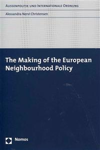 The Making of the European Neighbourhood Policy