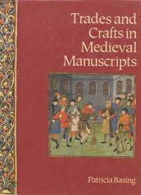 Trades and Crafts in Medieval Manuscripts