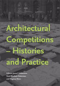 Architectural competitions : histories and practice