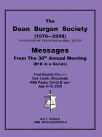The Dean Burgon Societies Messages From the 30th Annual Meeting, #18 in a Series