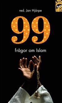 99 frågor om islam : och något färre svar