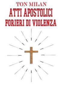 Atti Apostolici. Forieri Di Violenza