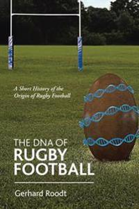 Dna of Rugby Football