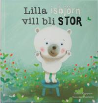 Lilla isbjörn vill bli stor