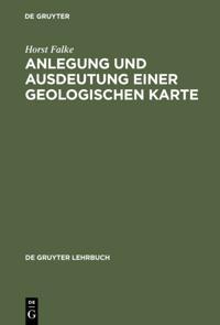 Anlegung und Ausdeutung einer geologischen Karte
