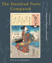 The Hundred Poets Compared: A Print Series by Kuniyoshi, Hiroshige, and Kunisada