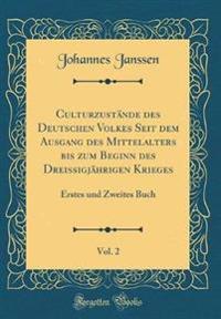 Culturzustände des Deutschen Volkes Seit dem Ausgang des Mittelalters bis zum Beginn des Dreissigjährigen Krieges, Vol. 2