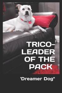 Trico Leader of the Pack