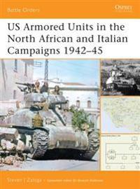 Us Armored Units in the North Africa and Italian Campaigns 1942-45