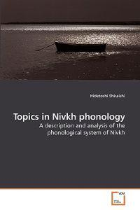 Topics in Nivkh Phonology