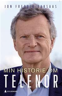 Min historie om Telenor - Jon Fredrik Baksaas pdf epub