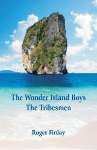The Wonder Island Boys: The Tribesmen