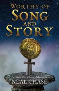 Worthy of Song and Story: A Stian the Viking Adventure