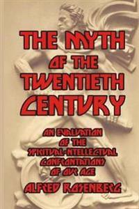 The Myth of the Twentieth Century