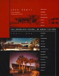 The Sarasota School of Architecture 1941-1966