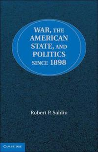 War, the American State, and Politics Since 1898