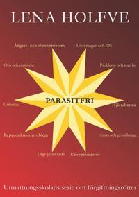 Parasitfri: Utmattningsskolans serie om förgiftningsrötter