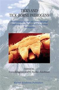 Ticks and Tick-Borne Pathogens: Proceedings of the 4th International Conference on Ticks and Tick-Borne Pathogens the Banff Centre Banff, Alberta, Can