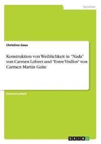 """Konstruktion von Weiblichkeit in """"Nada"""" von Carmen Laforet und """"Entre Visillos"""" von Carmen Martín Gaite"""