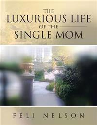 Luxurious Life of the Single Mom