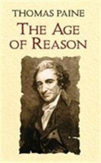 The Age of Reason: Being an Investigation of True and Fabulous Theology