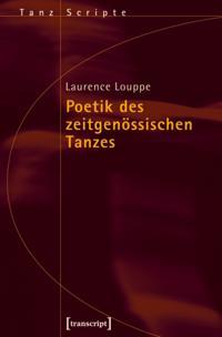 Poetik des zeitgenossischen Tanzes
