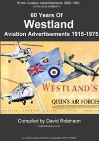 60 Years of Westland Aviation Advertisements 1915 - 1975.