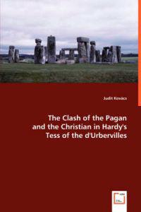 The Clash of the Pagan and the Christian in Hardy's Tess of the d'Urbervilles