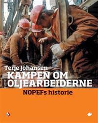 Kampen om oljearbeiderne - Terje Johansen   Inprintwriters.org