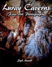 Luray Caverns: Fine Art Photograpy