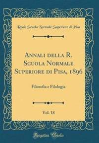 Annali della R. Scuola Normale Superiore di Pisa, 1896, Vol. 18
