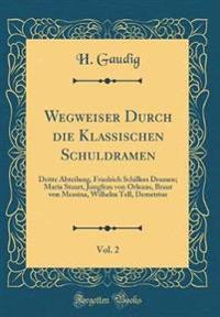 Wegweiser Durch die Klassischen Schuldramen, Vol. 2