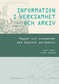 INFORMATION I VERKSAMHET OCH ARKIV - Regler och standarder med digitalt perspektiv