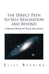 Direct Path to Self-Realisation and Beyond