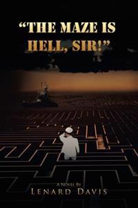 &quote;The Maze Is Hell, Sir!&quote;
