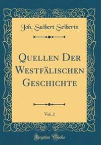 Quellen Der Westfälischen Geschichte, Vol. 2 (Classic Reprint)