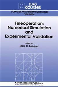 Teleoperation: Numerical Simulation and Experimental Validation