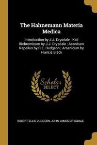 The Hahnemann Materia Medica: Introduction by J.J. Drysdale; Kali Bichromicum by J.J. Drysdale; Aconitum Napellus by R.E. Dudgeon; Arsenicum by Fran
