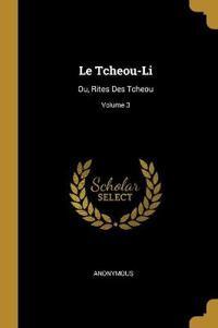 Le Tcheou-Li: Ou, Rites Des Tcheou; Volume 3