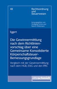 Die Gewinnermittlung nach dem Richtlinienvorschlag uber eine Gemeinsame Konsolidierte Korperschaftsteuer-Bemessungsgrundlage